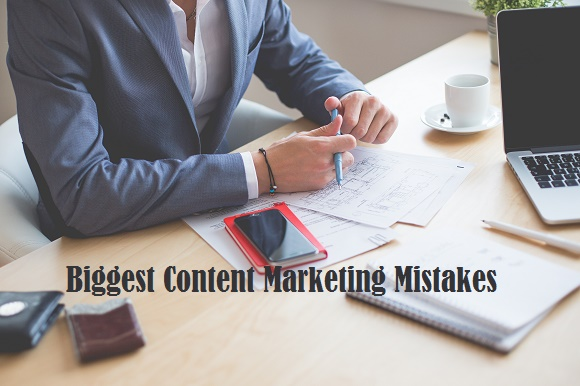 Biggest content Marketing Mistakes